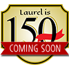 Laurel is 150! 150th Anniversary Celebration web site coming soon - check back soon!