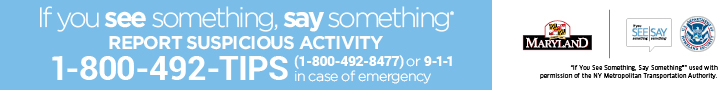 If you see something, say something. 1-800-492-TIPS